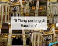 Kenali 6 Tiang-Tiang penting di dalam Raudhah